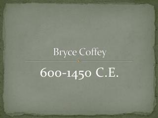 Bryce Coffey