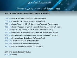 Year End Program Thursday, June  17, 2010 (11 th  Rajab, 1431 )