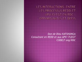 Les Interactions  entre  les processus REDD et APV/FLEGT en RDC�: Opportunit�s et D�fis