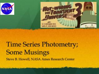 Time Series Photometry;  S ome  M usings