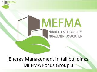 Energy Management in tall buildings MEFMA Focus Group 3