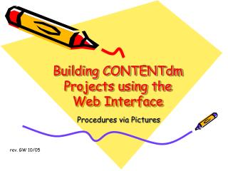 Building CONTENTdm Projects using the Web Interface