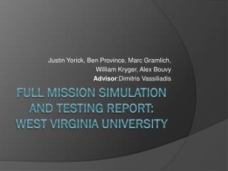 Full Mission SIMULATION AND Testing Report: WEST VIRGINIA UNIVERSITY