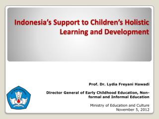 Indonesia's Support to Children's Holistic Learning and Development