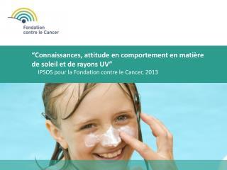 IPSOS pour la Fondation contre le Cancer, 2013
