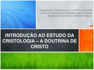 INTRODUÇÃO AO ESTUDO DA  CRISTOLOGIA – A DOUTRINA DE CRISTO