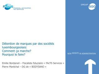 Détention de marques par des sociétés luxembourgeoises:  Comment ça marche ? Pourquoi le faire?