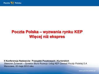 Poczta Polska – wyzwania rynku KEP Więcej niż ekspres