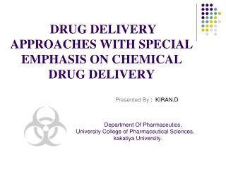 DRUG DELIVERY APPROACHES WITH SPECIAL EMPHASIS ON CHEMICAL DRUG DELIVERY