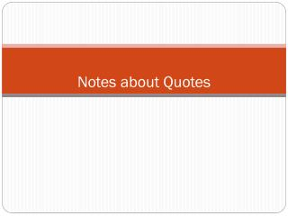 Notes about Quotes