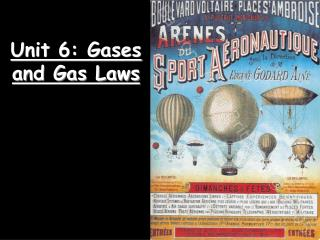 Unit 6: Gases and Gas Laws