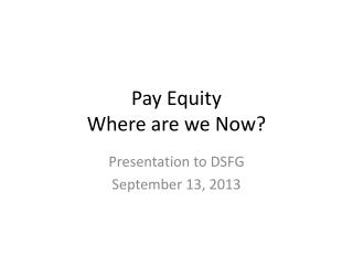 Pay Equity Where are we Now?