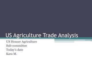US Agriculture Trade Analysis