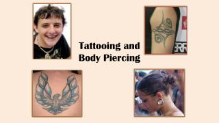 Tattooing and  Body Piercing