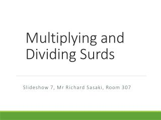 Multiplying and Dividing  Surds