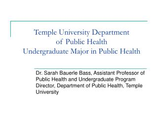Temple University Department  of Public Health Undergraduate Major in Public Health
