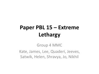 Paper PBL 15 – Extreme Lethargy
