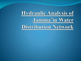 Hydraulic Analysis of  Jamma'in  Water Distribution Network