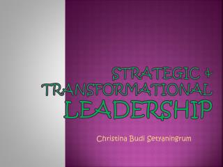 Strategic & Transformational  Leadership