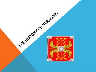 The History of Heraldry