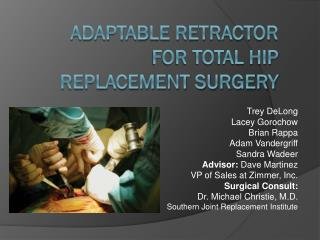 Adaptable Retractor for Total Hip Replacement Surgery