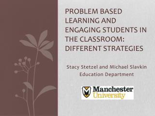 Problem  Based Learning  and Engaging Students in the Classroom:  Different Strategies