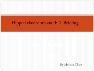 Flipped Classroom & ICT Briefing