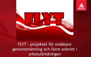 FLYT - projektet för snabbare genomströmning och färre avbrott i yrkesutbildningen