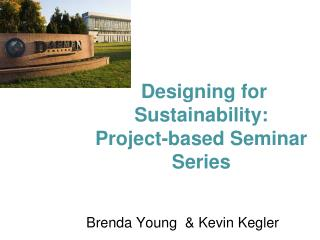 Designing for Sustainability:   Project-based Seminar Series
