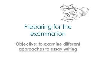 Preparing for the examination