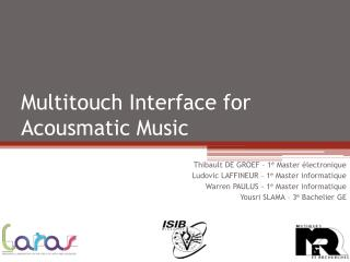 Multitouch  Interface for  Acousmatic  Music