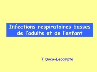 Infections respiratoires basses de l adulte et de l enfant