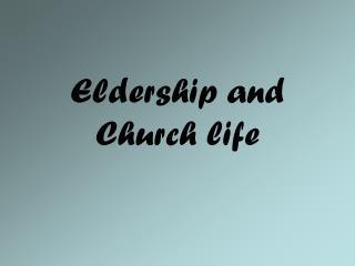 Eldership and Church life