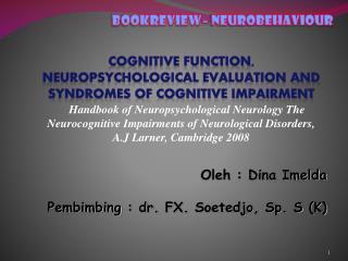 Oleh : Dina Imelda Pembimbing  : dr.  FX.  Soetedjo , Sp. S  (K)