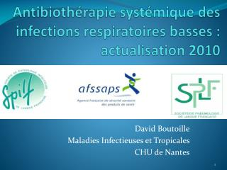 Antibioth rapie syst mique des infections respiratoires basses : actualisation 2010