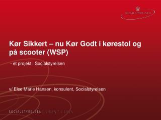 Kør Sikkert – nu Kør Godt i kørestol og på scooter (WSP)