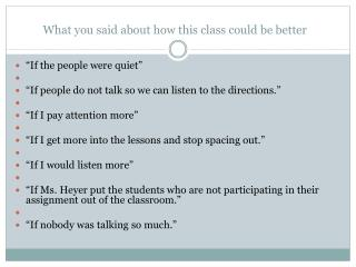 What you said about how this class could be better