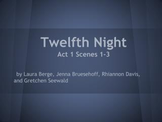 Twelfth Night Act 1 Scenes 1-3