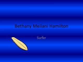 Bethany  Meilani  Hamilton