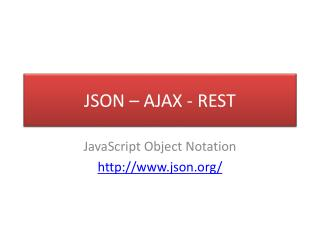 JSON – AJAX - REST