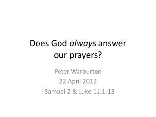 Does God  always  answer  our prayers?