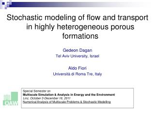 Stochastic modeling of flow and transport in highly heterogeneous porous formations Gedeon Dagan