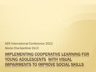 AER International Conference 2012 Gloria Cha-Gardiner Ed.D