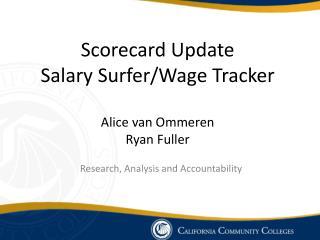 Scorecard Update  Salary Surfer/Wage Tracker Alice van Ommeren Ryan Fuller