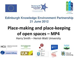 Place-making and place-keeping of open spaces – MP4  Harry Smith – Heriot-Watt University