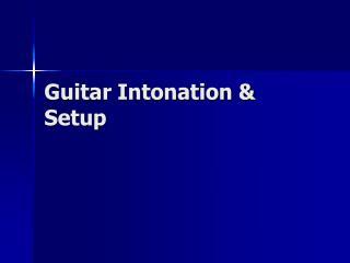 Guitar Intonation  Setup