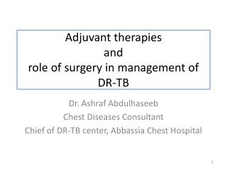 Adjuvant therapies  and  role of surgery in management of DR-TB