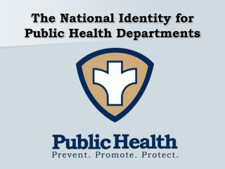 The National Identity  for  Public  Health Departments