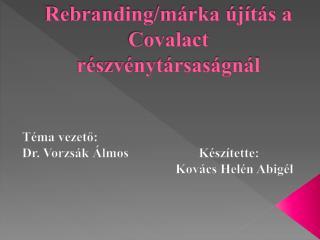 Rebranding /márka újítás a  Covalact  részvénytársaságnál