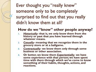 "How do we ""know"" other people anyway?"